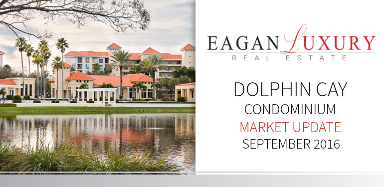Dolphin Cay Condo Market Update September 2016 - Eagan Luxury Real